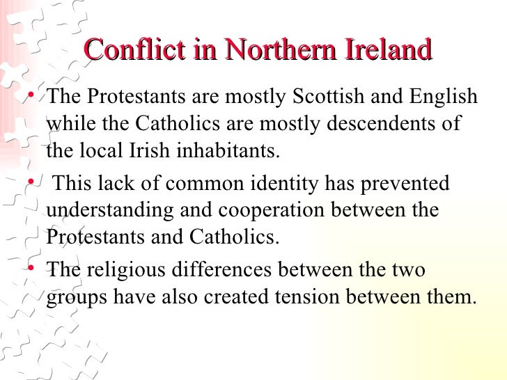 essays northern ireland conflict The troubles between catholics and protestants in northern ireland essay sample on the troubles between catholics and protestants in northern ireland.