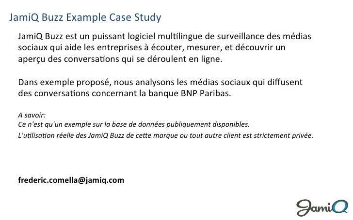 JamiQ Buzz Example Case Study   JamiQ Buzz est un puissant logiciel mul9lingue de surveillance ...