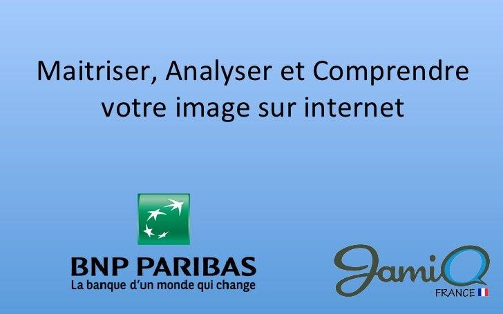 Maitriser, Analyser et Comprendre      votre image sur internet