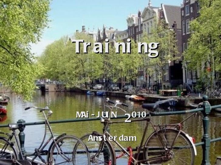 Training MAi-JUIN   2 010 Amsterdam