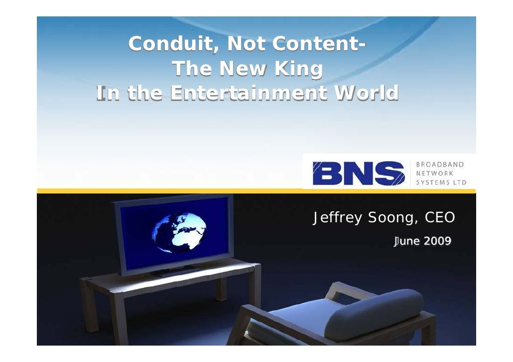 BNS Conduit, Not Content Is King