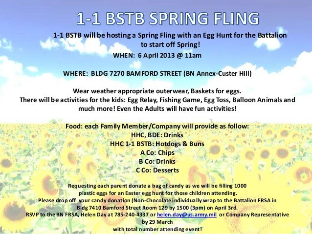 1-1 BSTB will be hosting a Spring Fling with an Egg Hunt for the Battalion                                        to start...