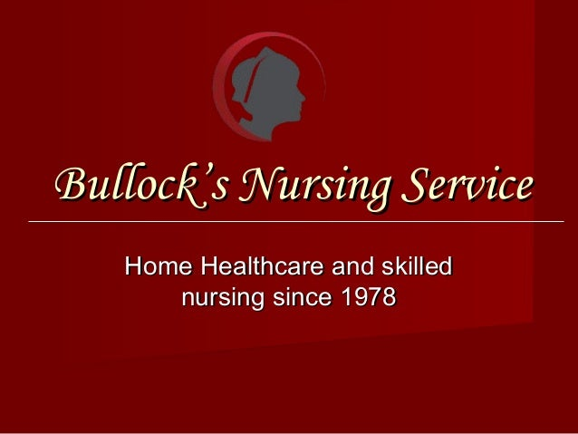 Bullock's Nursing Service Home Healthcare and skilled nursing since 1978