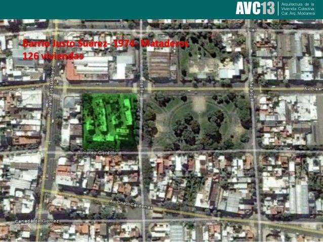 AVC13Arquitectura de laVivienda ColectivaCat. Arq. ModanesiBarrio Justo Suárez- 1974- Mataderos126 viviendas