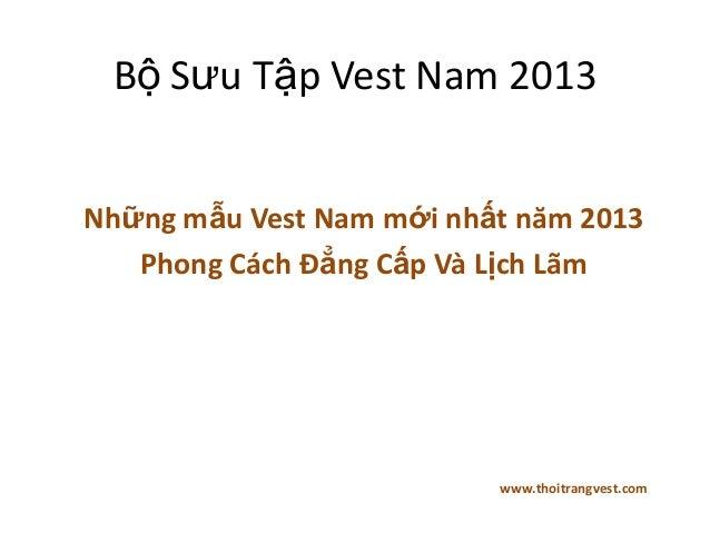 Bộ Sưu Tập Vest Nam 2013Những mẫu Vest Nam mới nhất năm 2013   Phong Cách Đẳng Cấp Và Lịch Lãm                          ww...