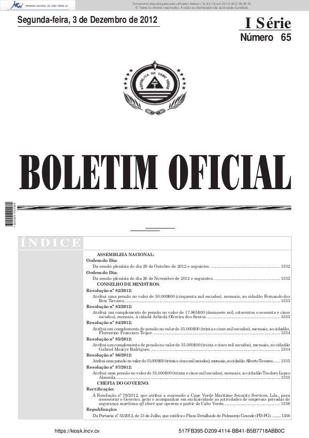 BOLETIM OFICIALSegunda-feira, 3 de Dezembro de 2012I SérieNúmero 65Í N D I C EASSEMBLEIA NACIONAL:Ordem do Dia:Da sessão p...