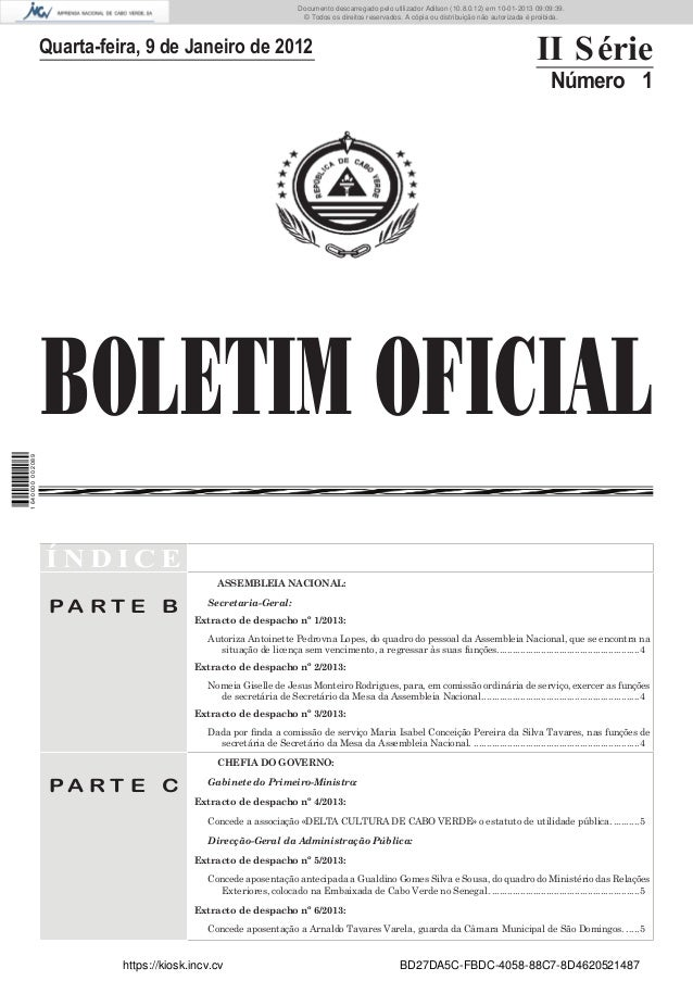 BOLETIM OFICIALQuarta-feira, 9 de Janeiro de 2012 II SérieNúmero 1Í N D I C EP A R T E BASSEMBLEIA NACIONAL:Secretaria-Ger...