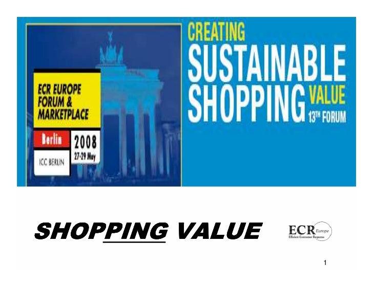 ECR Europe Forum '08. Shopper is a king