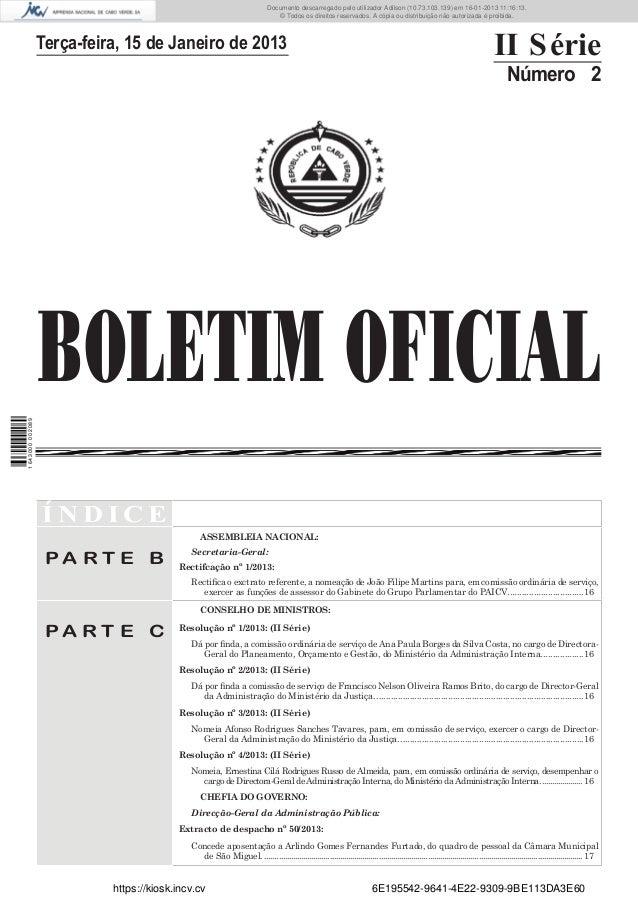 BOLETIM OFICIALTerça-feira, 15 de Janeiro de 2013 II SérieNúmero 2Í N D I C EP A R T E BASSEMBLEIA NACIONAL:Secretaria-Ger...