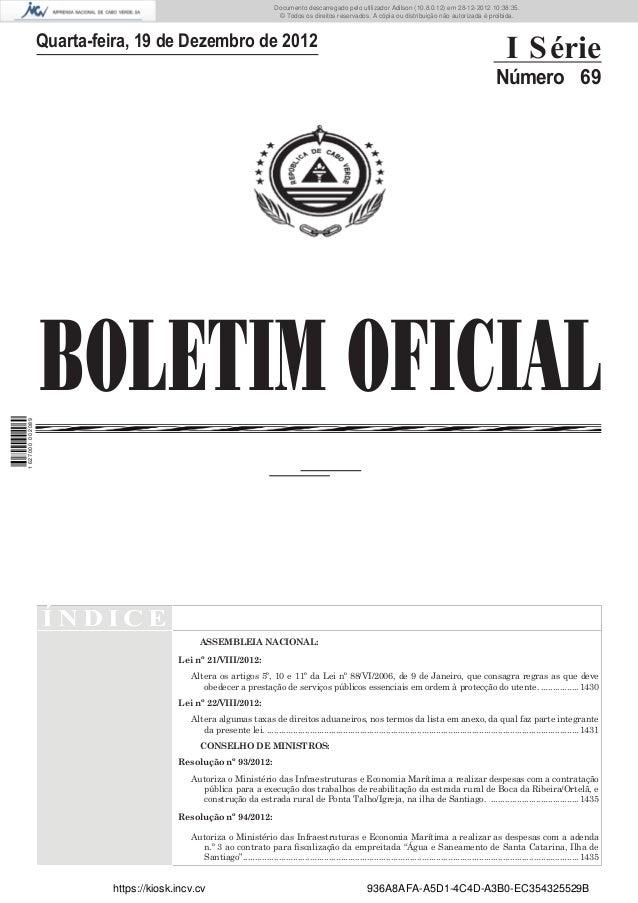 BOLETIM OFICIALQuarta-feira, 19 de Dezembro de 2012I SérieNúmero 69Í N D I C EASSEMBLEIA NACIONAL:Lei nº 21/VIII/2012:Alte...