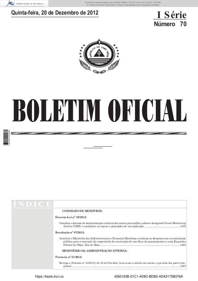 BOLETIM OFICIALQuinta-feira, 20 de Dezembro de 2012I SérieNúmero 70Í N D I C ECONSELHO DE MINISTROS:Decreto-Lei nº 32/2012...