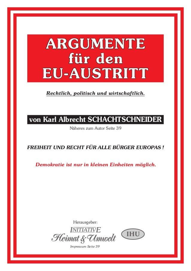 ARgumente für den Eu-austritt Rechtlich, politisch und wirtschaftlich. Freiheit und Recht für alle Bürger Europas ! von Ka...