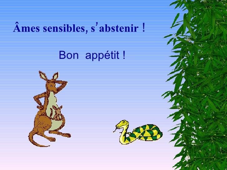 Âmes sensibles, s'abstenir ! Bon  appétit !