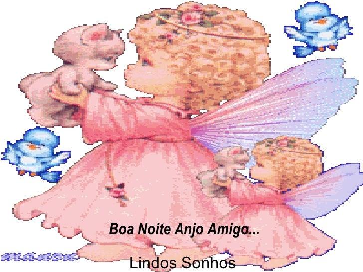 Boa Noite Anjo Amigo... Lindos Sonhos
