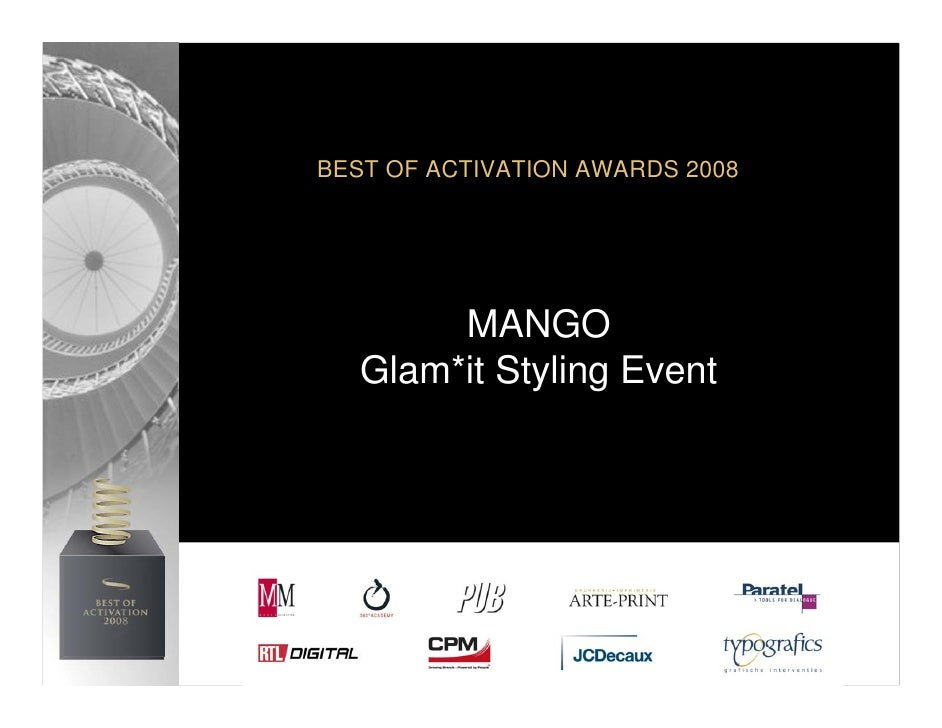 BEST OF ACTIVATION AWARDS 2008             MANGO    Glam*it Styling Event