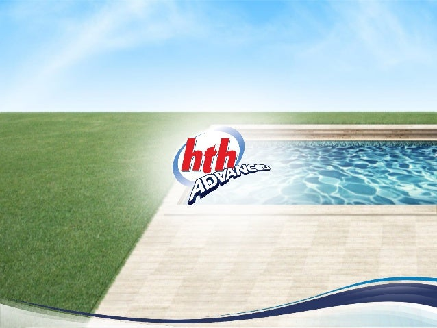 HTH Advanced Nova Tecnologia no Tratamento de Piscinas