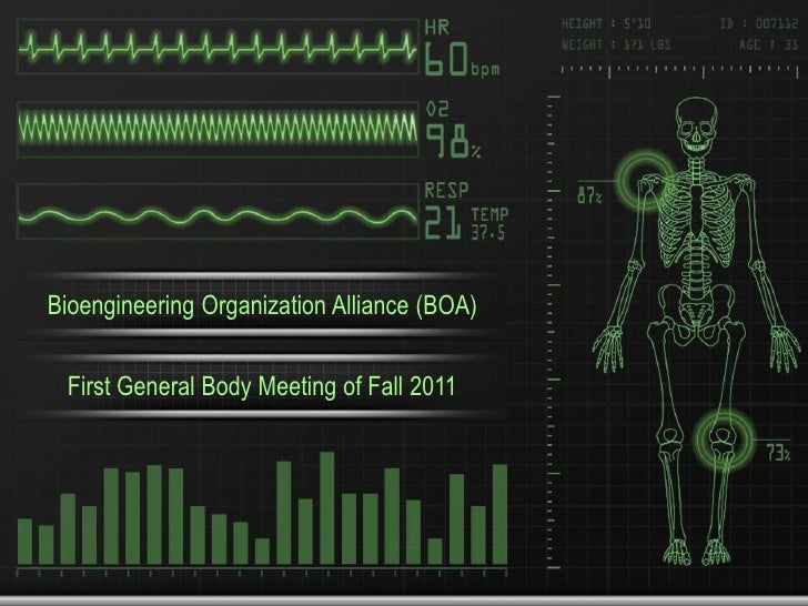 Bioengineering Organization Alliance (BOA)<br />First General Body Meeting of Fall 2011<br />