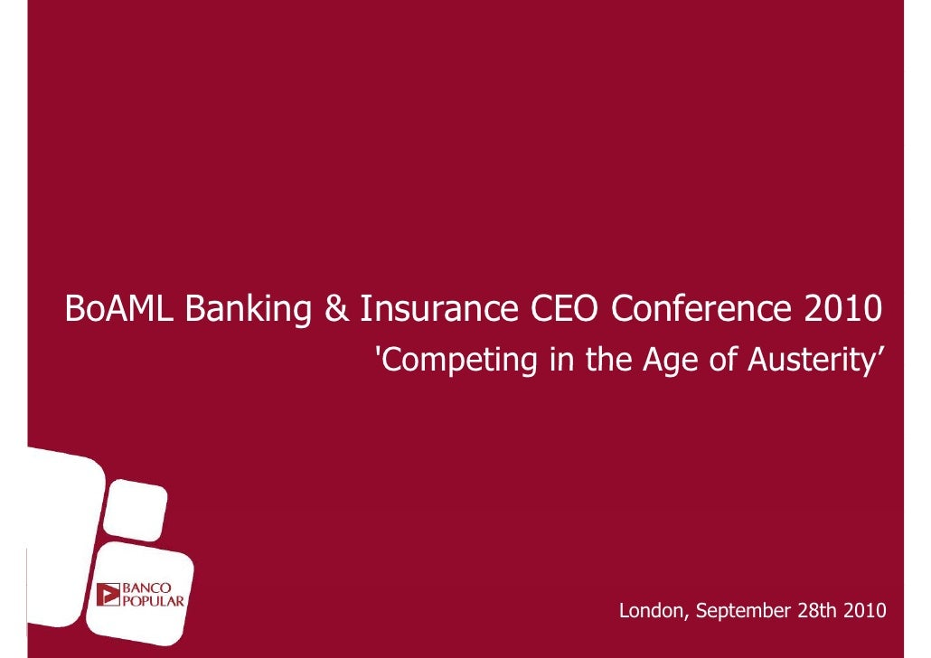 BoAML Banking & Insurance CEO Conference 2010                  'Competing in the Age of Austerity                   Compet...