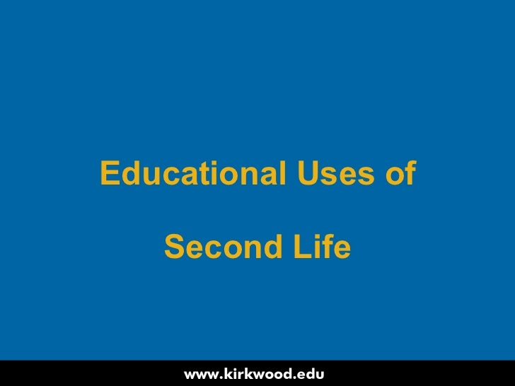 Educational Uses of Second Life