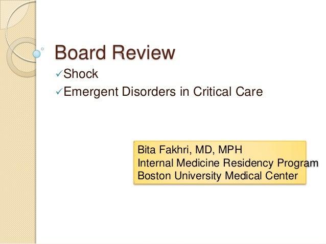 Board Review Shock Emergent Disorders in Critical Care Bita Fakhri, MD, MPH Internal Medicine Residency Program Boston U...