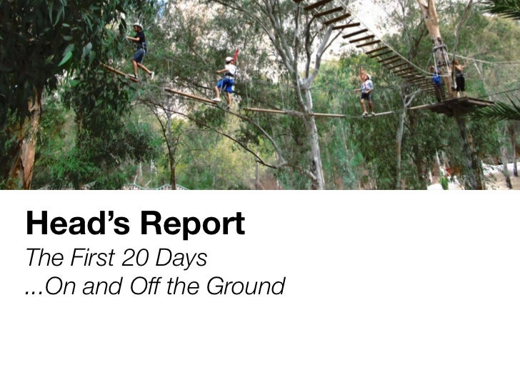 Head's ReportThe First 20 Days...On and Off the Ground