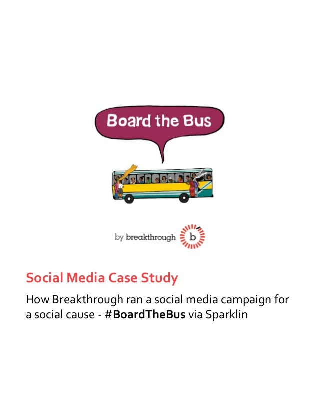 Social Media Case Study How Breakthrough ran a social media campaign for a social cause - #BoardTheBus via Sparklin
