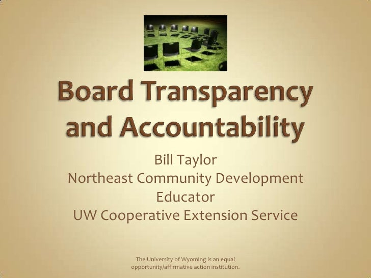 Board Transparency and Accountability<br />Bill Taylor<br />Northeast Community Development Educator<br />UW Cooperative E...