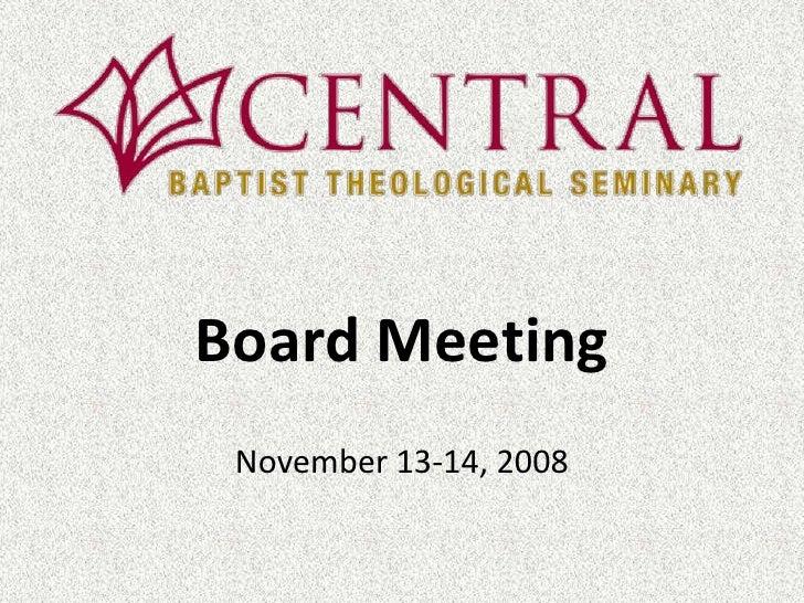 Board Meeting<br />November 13-14, 2008<br />