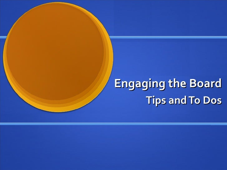Engaging the Board Tips and To Dos