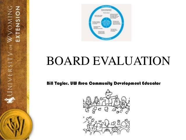 BOARD EVALUATION Bill Taylor, UW Area Community Development Educator
