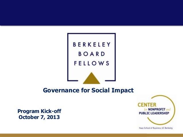 Governance for Social Impact Program Kick-off October 7, 2013