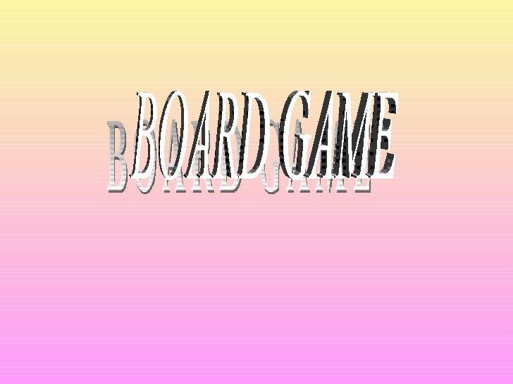BOARD GAME BOARD GAME