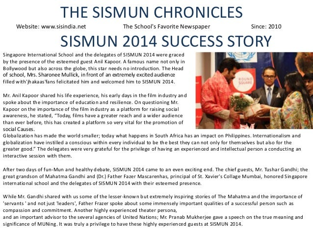 THE SISMUN CHRONICLES Website: www.sisindia.net  The School's Favorite Newspaper  Since: 2010  SISMUN 2014 SUCCESS STORY S...