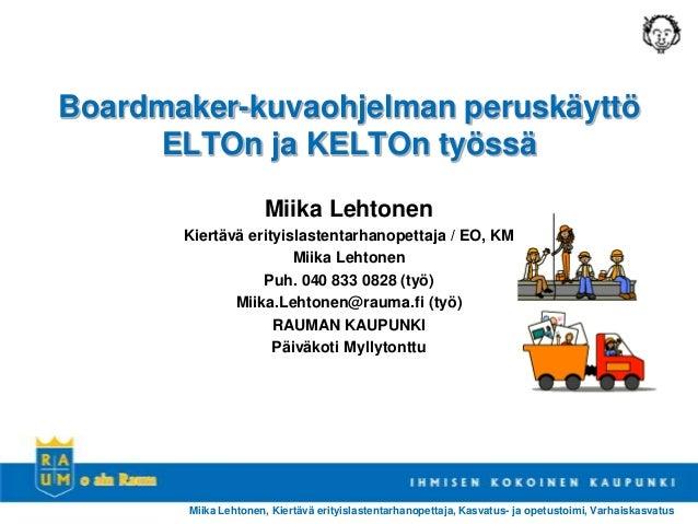 Miika Lehtonen, Kiertävä erityislastentarhanopettaja, Kasvatus- ja opetustoimi, VarhaiskasvatusBoardmaker-kuvaohjelman per...