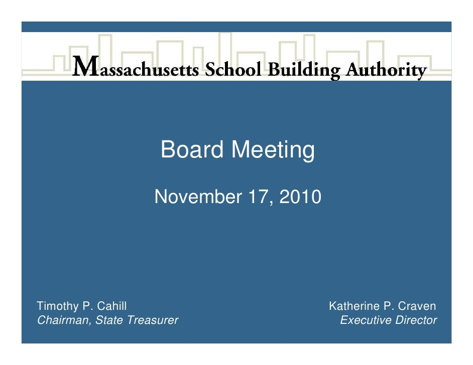 Board Meeting                    November 17, 2010Timothy P. Cahill                       Katherine P. CravenChairman, Sta...