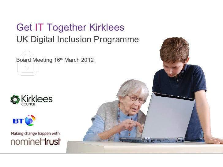 Get IT Together KirkleesUK Digital Inclusion ProgrammeBoard Meeting 16th March 2012Security