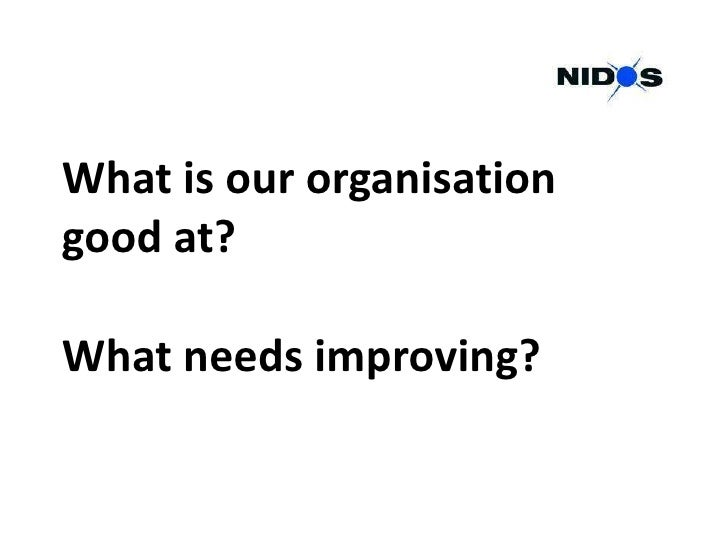 What is our organisation good at?  What needs improving?