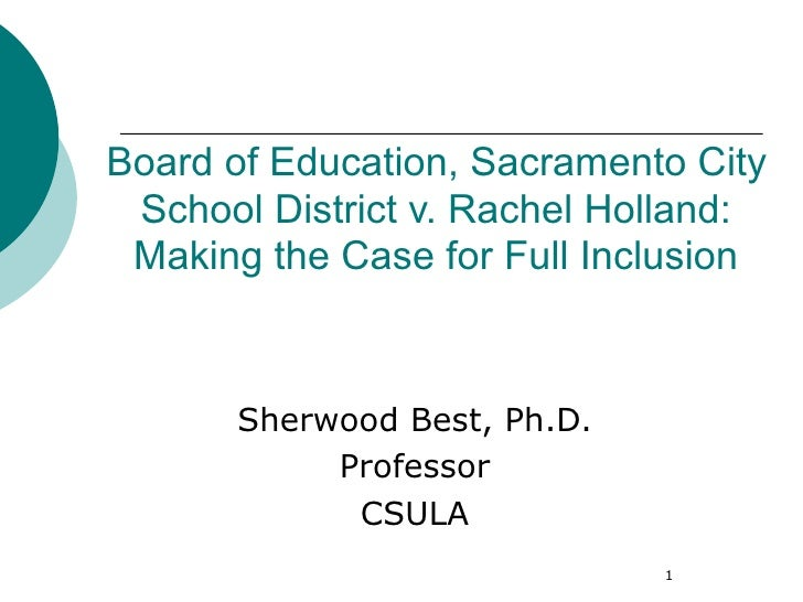 Board of Education, Sacramento City School District v. Rachel Holland: Making the Case for Full Inclusion      Sherwood Be...