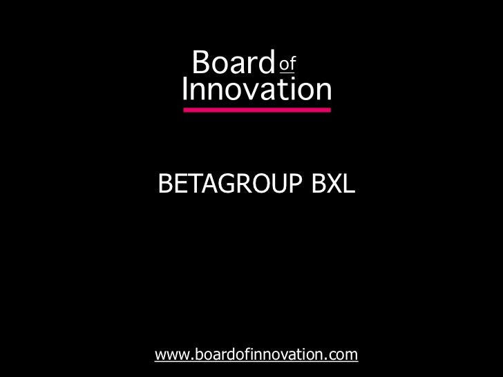BETAGROUP BXL     www.boardofinnovation.com
