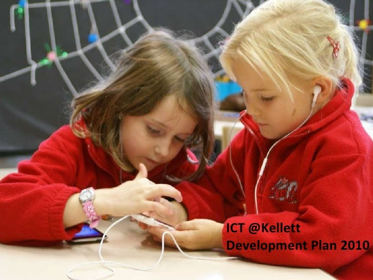 ICT @Kellett Development Plan 2010