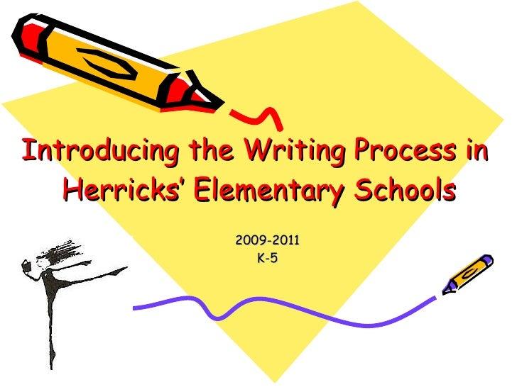 Introducing the Writing Process in  Herricks' Elementary Schools 2009-2011 K-5