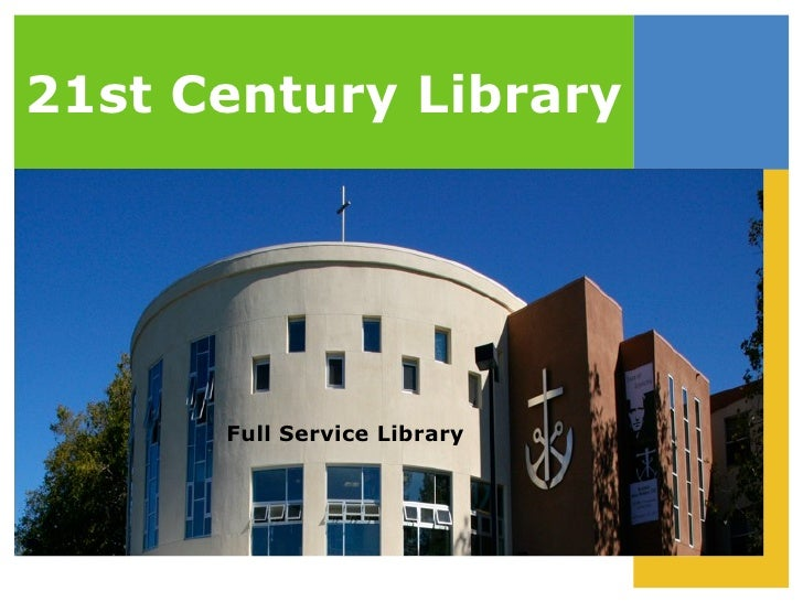 21st Century Library Full Service Library
