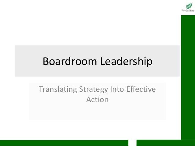 Boardroom LeadershipTranslating Strategy Into EffectiveAction