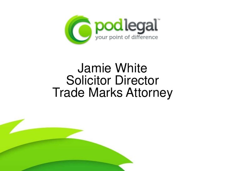 Jamie White<br />Solicitor Director<br />Trade Marks Attorney<br />