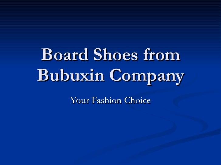 Board Shoes from Bubuxin Company Your Fashion Choice