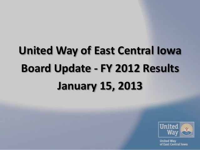 United Way of East Central IowaBoard Update - FY 2012 Results       January 15, 2013