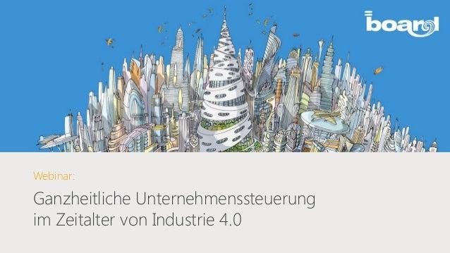 Webinar: Ganzheitliche Unternehmenssteuerung im Zeitalter von Industrie 4.0