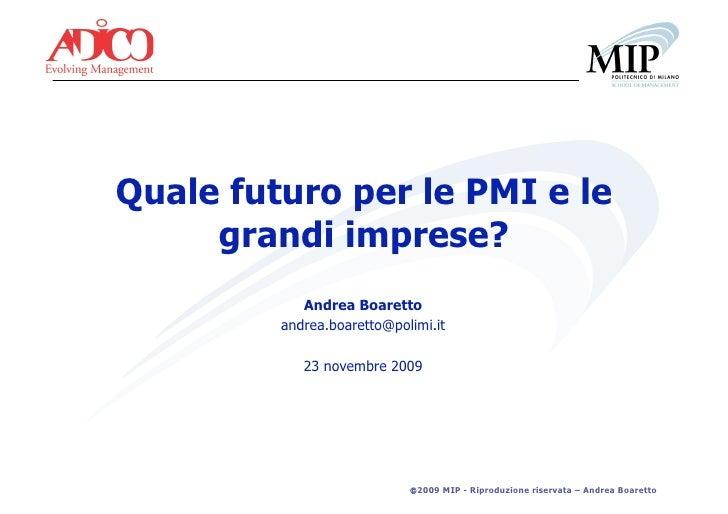 Quale futuro per le PMI e le      grandi imprese?             Andrea Boaretto          andrea.boaretto@polimi.it          ...