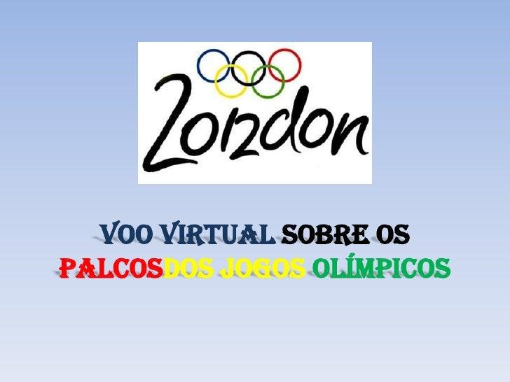 Voo virtual sobre ospalcosdos Jogos Olímpicos