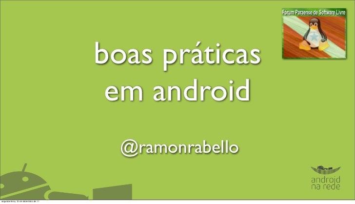 boas práticas                                       em android                                        @ramonrabellosegunda...